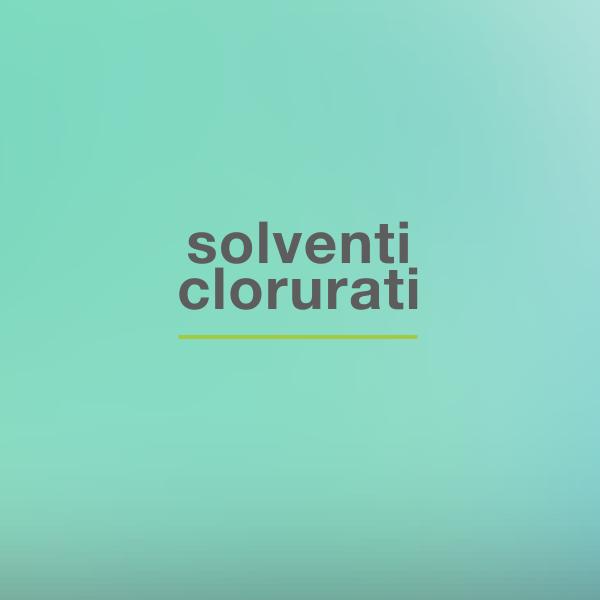 SOLVENTI CLORURATI